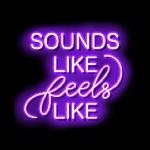 SOUNDS LIKE FEELS LIKE